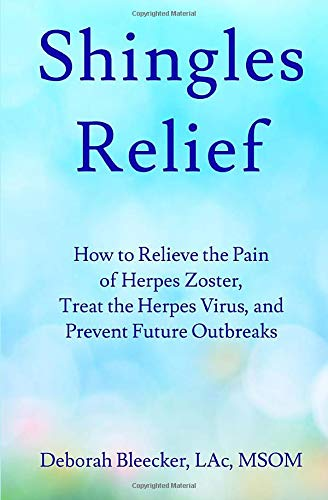 Shingles Relief: How to Relieve the Pain of Herpes Zoster,...