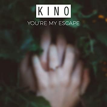 You're My Escape