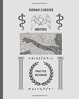 ROMAN CURSIVE WRITING. PRACTICE NOTEBOOK: BLANK HANDWRITING WORKBOOK | ALPHABET | ANCIENT ROME LOVER GIFTS