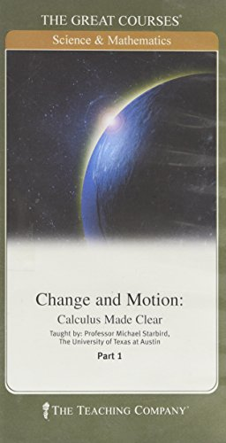 Change and Motion: Calculus Made Clear, Course No. 177, Part 1 & 2 (The Great Courses)