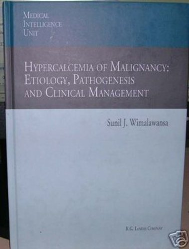 Hypercalcemia of Malignancy: Etiology, Pathogenesis and Clinical Management (Medical Intelligence Unit)