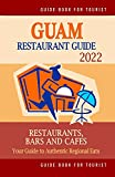 Guam Restaurant Guide 2022: Your Guide to Authentic Regional Eats in Guam (Restaurant Guide 2022)