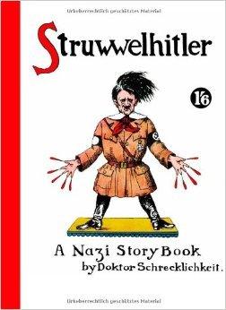 Struwwelhitler - A Nazi Story Book by Dr. Schrecklichkeit. Eine Struwwelpeter-Parodie von 1941 (Englisch) ( 7. Januar 2007 )