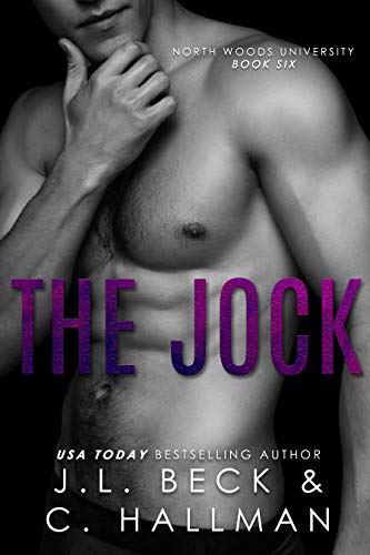 The Jock: An Enemies to Lovers Sports Romance Standalone (North Woods University Book 6)