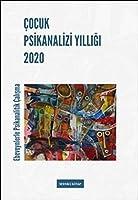 Cocuk Psikanalizi Yilligi 2020; Ebeveynlerle Klinik Calisma