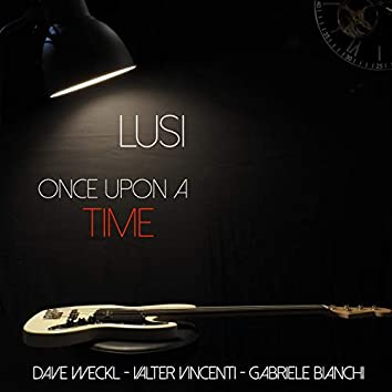 Once Upon a Time (feat. Dave Weckl, Valter Vincenti, Gabriele Bianchi)