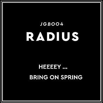 Heeey ... / Bring on Spring