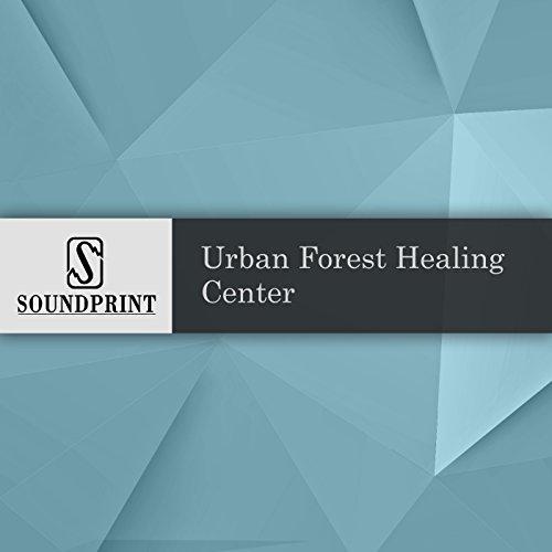 Urban Forest Healing Center audiobook cover art
