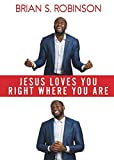Jesus Loves You Right Where You Are