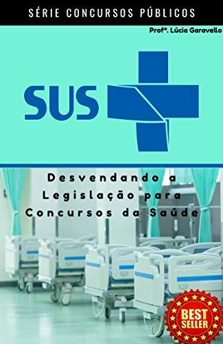 SUS: Desvendando a Legislação para Concursos Públicos