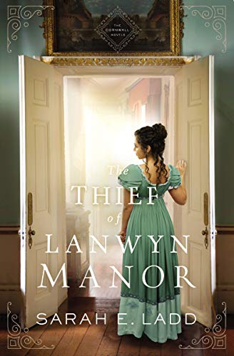 The Thief of Lanwyn Manor (The Cornwall Novels Book 2) by [Sarah E. Ladd]
