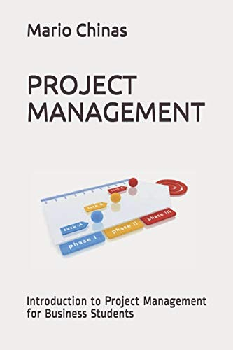 PROJECT MANAGEMENT: Introduction to Project Management for Business Students (Books for Business Students, Band 7)
