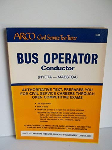 Bus operator, conductor: (NYCTA - MABSTOA) (Arco civil service test tutor)