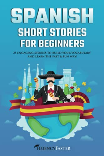 Compare Textbook Prices for Spanish Short Stories for Beginners: 25 Engaging Tales to Build Your Vocabulary and Learn the Fast & Fun Way! Spanish Made Easy  ISBN 9798725857580 by Faster, Fluency