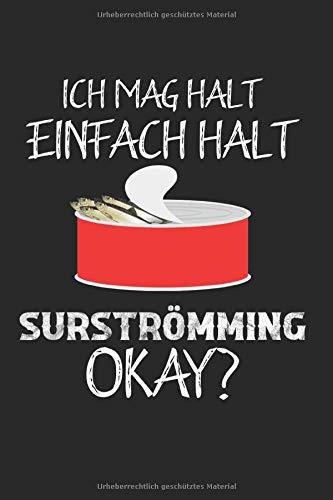 Ich Mag Halt Einfach Surströmming Okay?: Surströmming & Survivor Notizbuch 6'x9' Überlebt...