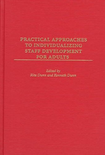 [Practical Approaches to Individualizing Staff Development for Adults] (By: Rita Dunn) [published: April, 1998]