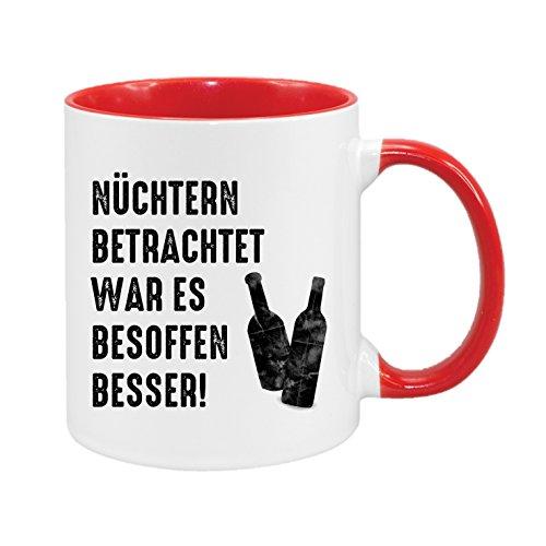 Nüchtern betrachtet war es besoffen Besser - hochwertiger Keramik-Kaffeebecher - Cups by t? - Kaffeetasse - Spruchtasse - Tasse mit Spruch - Geschenk