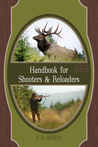 Compare Textbook Prices for Handbook for Shooters and Reloaders Volume 1 Reprint ed. Edition ISBN 9781626541016 by Ackley, Parker O