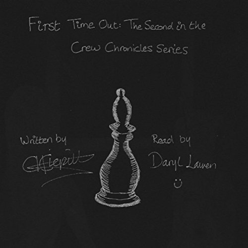 First Time Out     The Crew Chronicles Series, Book 2              By:                                                                                                                                 C H Clepitt                               Narrated by:                                                                                                                                 Daryl Lauren                      Length: 28 mins     1 rating     Overall 5.0