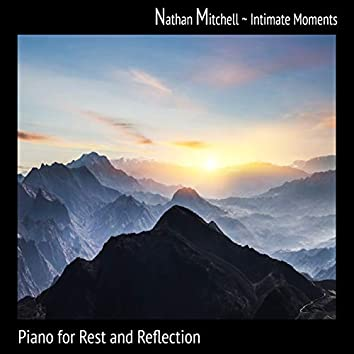 Intimate Moments: Piano for Rest and Reflection