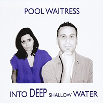 Into Deep Shallow Water