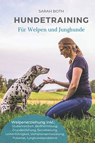 Hundetraining für Welpen und Junghunde: Welpenerziehung inkl....