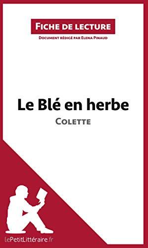 Le Blé en herbe de Colette: Résumé complet et analyse détaillée de l'oeuvre