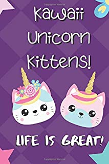 Kawaii Unicorn Kittens Life Is Great: Cute Kawaii Cats on a Purple Diamond Cover Design. Lined Paper Note Book For Girls or Boys To Draw, Sketch & Crayon or Color
