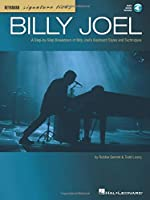 Billy Joel: A Step-by-step Breakdown of Billy Joel's Keyboard Styles and Techniques (Keyboard Signature Licks)