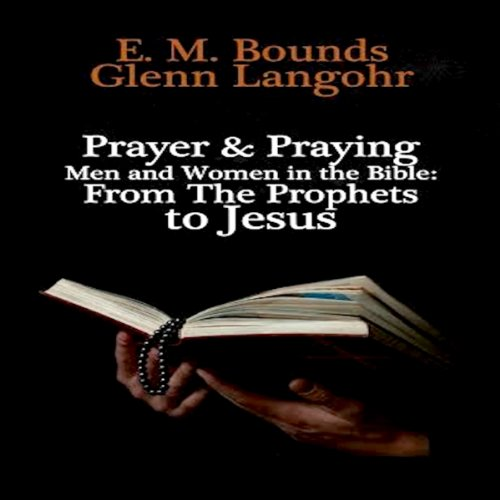 Prayer & Praying Men and Women in the Bible audiobook cover art