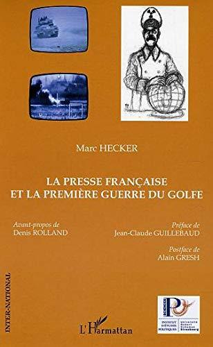 La presse francaise et la première guerre du Golfe