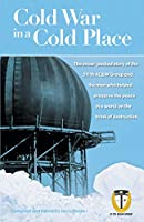 Cold War in a Cold Place