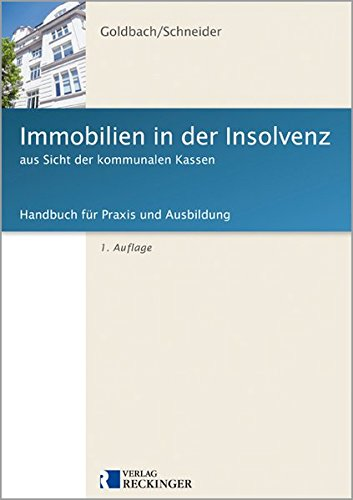 Immobilien in der Insolvenz aus Sicht der kommunalen Kassen: Handbuch für Praxis und Ausbildung