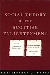 The Social Theory of the Scottish Enlightenment : Christopher Berry
