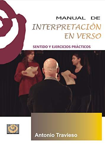 Manual de Interpretación en Verso: Sentido y Ejercicios prácticos: 13 (Técnica Teatral)