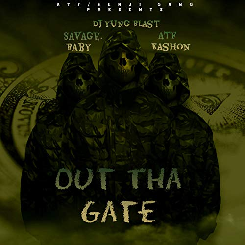Out Tha Gate (feat. ATF Kashon & Savage Baby) [Explicit]