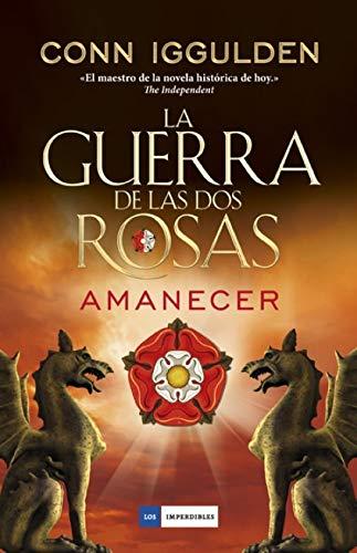 La guerra de las Dos Rosas - Amanecer (LOS IMPERDIBLES)