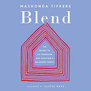 Blend     The Secret to Co-Parenting and Creating a Balanced Family              By:                                                                                                                                 Mashonda Tifrere,                                                                                        Alicia Keys - foreword                               Narrated by:                                                                                                                                 Mashonda Tifrere,                                                                                        Alicia Keys,                                                                                        Swizz Beatz                      Length: 5 hrs and 26 mins     110 ratings     Overall 4.7