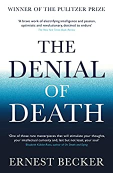 The Denial of Death by [Ernest Becker]