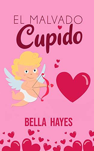 El malvado Cupido de Bella Hayes