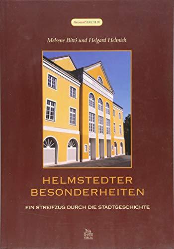 Helmstedter Besonderheiten: Interessantes und Kurioses aus der alten Universitätsstadt