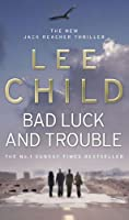 Bad Luck And Trouble: (Jack Reacher 11)