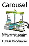 Carousel: Building instruction for the Lego Wedo 2.0 set + program code (English Edition)