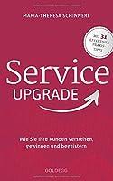 Service Upgrade: Wie Sie Ihre Kunden verstehen, gewinnen und begeistern