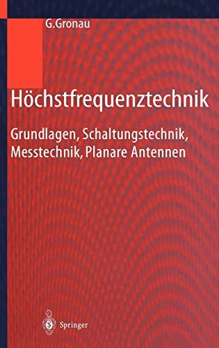 Höchstfrequenztechnik: Grundlagen, Schaltungstechnik, Messtechnik, Planare Antennen