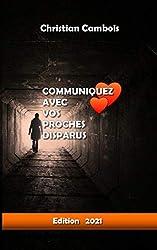 Communiquez avec vos proches disparus - Nouvelle édition de Christian Cambois