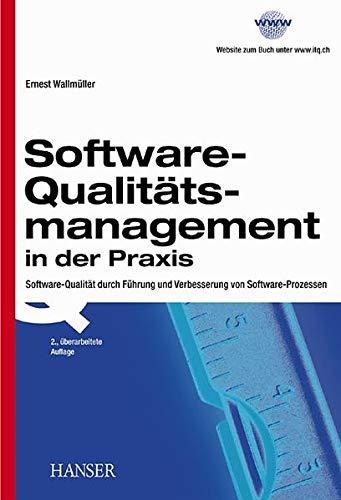 Software-Qualitätsmanagement in der Praxis: Software-Qualität durch Führung und Verbesserung von Software-Prozessen