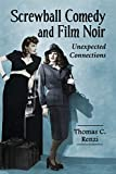 Screwball Comedy and Film Noir: Unexpected Connections