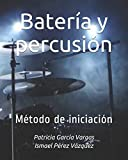 Batería y percusión: Método de iniciación