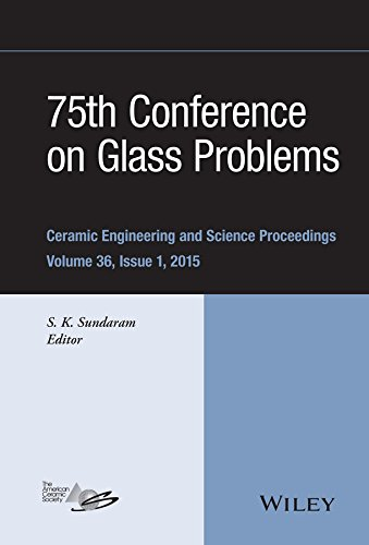 75th Conference on Glass Problems: A Collection of Papers Presented at the 75th Conference on Glass Problems, Greater Columbus Convention Center, Columbus, ... Proceedings Book 597) (English Edition)
